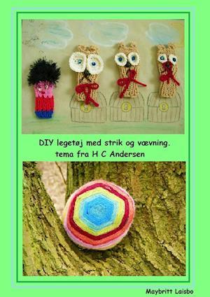 DIY legetøj af Maybritt Laisbo