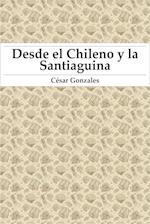 Desde el Chileno y la Santiaguina