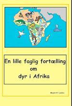 En lille faglig fortælling om dyr i Afrika
