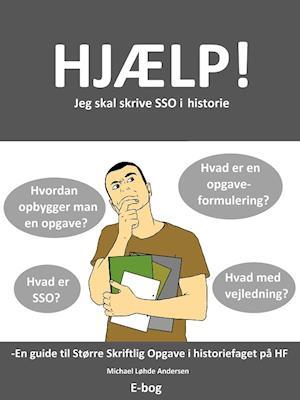Hjælp! Jeg skal skrive SSO i historie af Michael Løhde Andersen