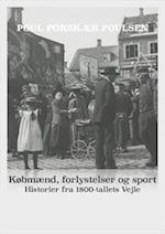 Købmænd, forlystelser og sport. Historier fra 1800-tallets Vejle