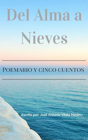 Del Alma a Nieves af José Antonio Vilela Medina