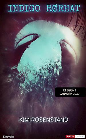 Indigo Rørhat (E-novelle) af Kim Rosenstand