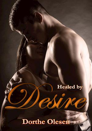 Healed by Desire af Dorthe Olesen