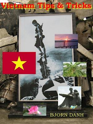 Vietnam Tips and Tricks af Bjørn Danh