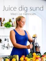 Juice dig sund - Med Lise Henriksen