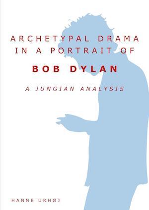 Archetypal Drama in a Portrait of Bob Dylan