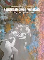 Kendskab giver venskab - en bog om nydanskere