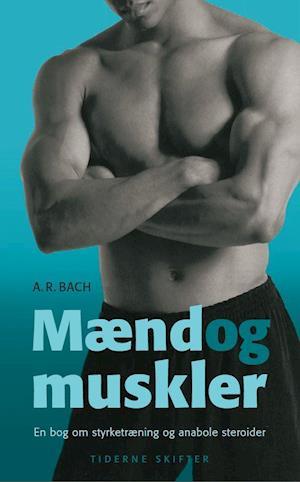 Mænd muskler og motionsdoping af A. R. Bach