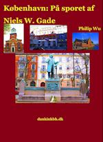 København: På sporet af Niels W. Gade