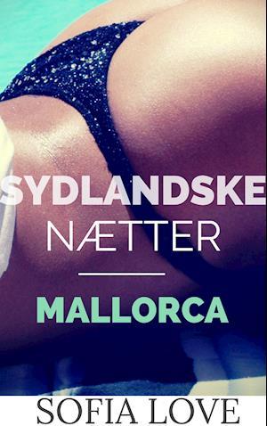 Sydlandske Nætter - Mallorca af Sofia Love