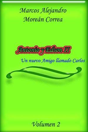 Antonio y Edson II: Un nuevo Amigo llamado Carlos