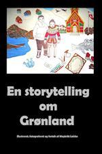 En storytelling om Grønland af Maybritt Laisbo