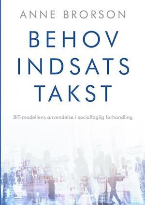 Behov, Indsats, Takst