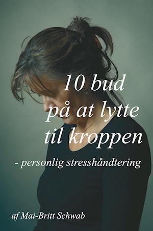 10 bud på at lytte til kroppen - personlig stresshåndtering