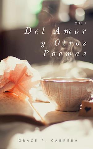 Del Amor y Otros Poemas I