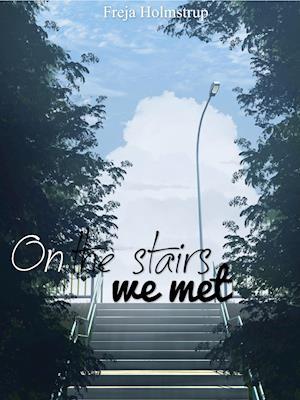 On the stairs we met
