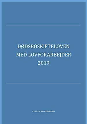 Dødsboskifteloven med lovforarbejder 2019