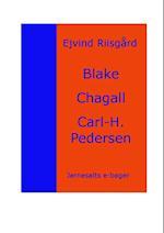 Blake - Chagall - Carl-Henning Pedersen