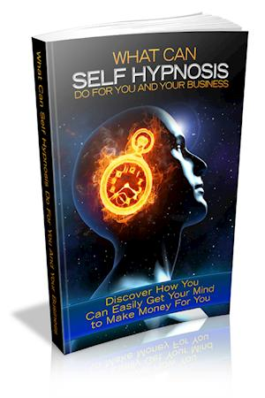 Self Hypnosis For You And Your Business