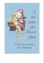 12 lette stykker for klassisk guitar