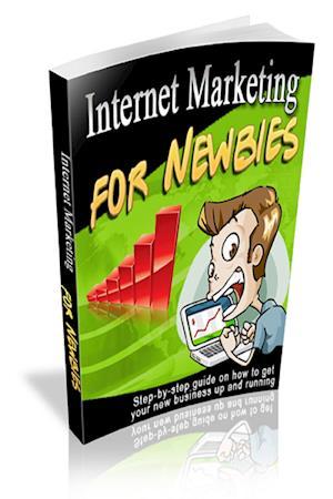 Internet Marketing For Newbies