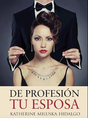 De Profesión tu Esposa