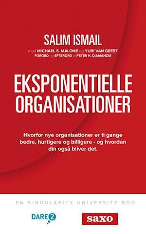 Eksponentielle Organisationer af Yuri van Geest Michael S. Malone Salim Ismail