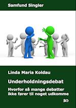 Underholdningsdebat. Hvorfor så mange debatter ikke fører til noget udkomme