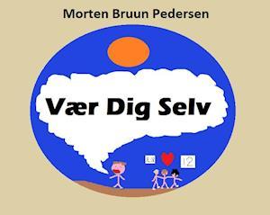 Vær Dig Selv af Morten Bruun Pedersen