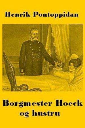 Borgmester Hoeck og hustru af Henrik Pontoppidan