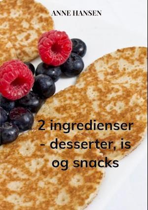 2 ingredienser - desserter, is og snacks