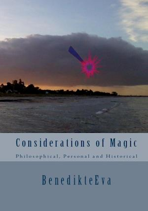 Considerations of Magic - Philosophical, Personal and Historical