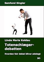 Totenschlæger-debatten. Hvordan fair debat bliver ødelagt