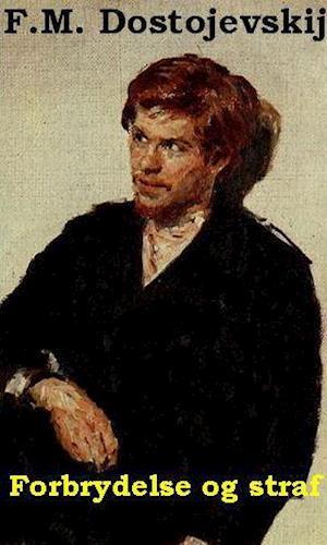 Forbrydelse og straf af F.M. Dostojevskij