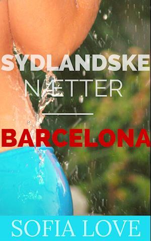 Sydlandske Nætter - Barcelona