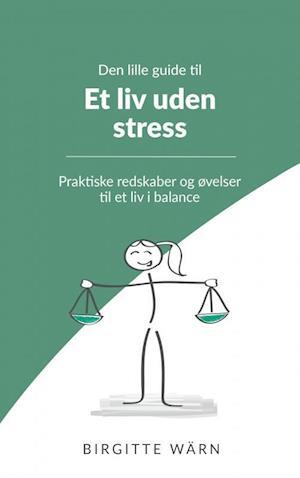 Den lille guide til et liv uden stress