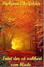 Intet dør så vakkert som blade