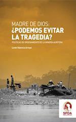 Madre de dios: ¿podemos evitar? af SPDA Sociedad Peruana de Derecho Ambiental