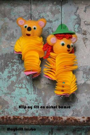 Klip og filt en cirkel bamse af Maybritt Laisbo