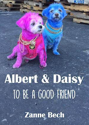 Albert & Daisy - To Be A Good Friend