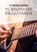 5-trins guide til begyndere på guitar