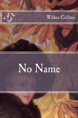 No Name af Wilkie Collins