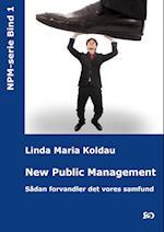 New Public Management. Sådan forvandler det vores samfund