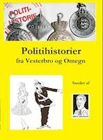 Politihistorier fra Vesterbro og omegn