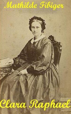 Clara Raphael af Mathilde Fibiger