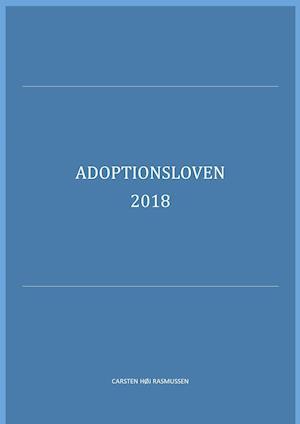 Adoptionsloven med lovbemærkninger af Carsten Høj Rasmussen