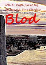 BLOD - Del 3: Digte fra et tag