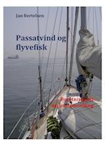 Passatvind & flyvefisk - beretning om en jordomsejling