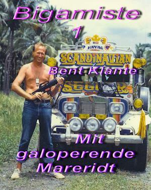 Bigamisten-Smidt ud af Danmark. af Bent Klante